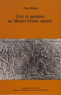 Pierre Briant - Etat et pasteurs au Moyen-Orient ancien.