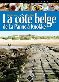 Pierre-Brice Lebrun et Alen Méaulle - La Côte belge - De la Panne à Knokke.