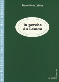 Pierre-Brice Lebrun - La perche du Léman.