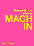 Pierre-Brice Lebrun - Machin.