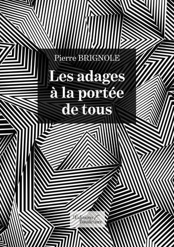 Pierre Brignole - Les adages à la portée de tous.