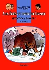 Pierre Brochard et Jean-Marie Pélaprat - Alex, Eurêka et l'inspecteur Lestaque 6 : Alex, Eurêka et l'inspecteur Lestaque 6 - Attention : Danger !.