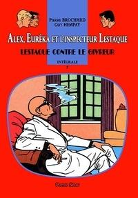 Pierre Brochard et Jean-marie Peleprat - Alex, Eurêka et l'inspecteur Lestaque 7 : Alex, Eurêka et l'inspecteur Lestaque 7 - Lestaque contre le Givreur.