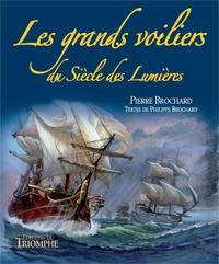 Pierre Brochard et Philippe Brochard - Les grands voiliers du siècle des lumières.