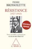 Pierre Brossolette - Résistance (1927-1943).