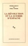 Pierre Broué et Emile Temime - La révolution et la guerre d'Espagne.