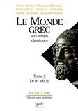 Pierre Brulé et Raymond Descat - Le Monde Grec aux temps classiques - Tome 2, Le IVe siècle.