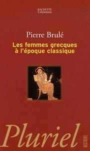 Les femmes grecques à l'époque classique - Pierre Brulé   Showmesound.org