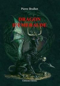Pierre Brulhet - Dragon d'émeraude.