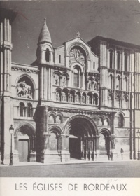 Pierre Brun et Marcel Aubert - Les églises de Bordeaux.