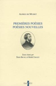 Pierre Brunel et Michel Crouzet - Alfred de Musset - Premières poésies, poésies nouvelles.