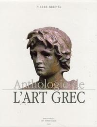 Pierre Brunel - Anthologie de l'art grec.