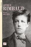 Pierre Brunel - Arthur Rimbaud - 1854-1891.