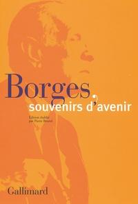 Pierre Brunel - Borges, souvenirs d'avenir.