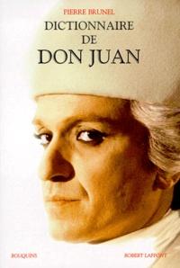 Pierre Brunel et  Collectif - Dictionnaire de Don Juan.