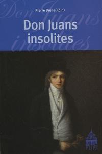 Pierre Brunel et Daniela Dalla Valle - Don Juans insolites.