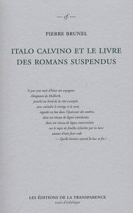 Pierre Brunel - Italo Calvino et le livre des romans suspendus - Si par une nuit d'hiver un voyageur.