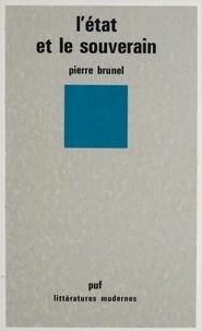 Pierre Brunel - L'État et le souverain.