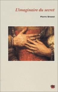 Pierre Brunel - L'imaginaire du secret.
