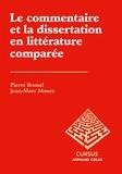 Pierre Brunel et Jean-Marc Moura - Le commentaire et la dissertation en littérature comparée.