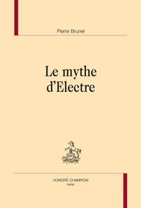 Pierre Brunel - Le mythe d'Electre.