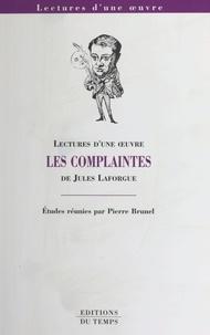 Pierre Brunel - Les complaintes de Jules Laforgue.