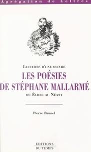 Pierre Brunel - Les poésies de Stéphane Mallarmé ou Échec au néant.