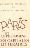 Pierre Brunel et  Collectif - Paris et le phénomène des capitales littéraires : carrefour ou dialogue des cultures. - Tome 3.