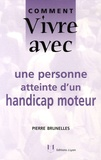 Pierre Brunelles - Comment vivre avec une personne atteinte d'un handicap moteur.