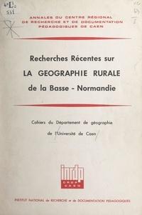 Pierre Brunet et Marie-Claude Dionnet - Recherches récentes sur la géographie rurale de la Basse-Normandie - Cahiers du Département de géographie de l'Université de Caen.