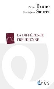 Pierre Bruno et Marie-Jean Sauret - La différence freudienne.