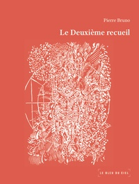 Pierre Bruno - Le deuxième recueil.