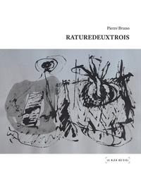 Pierre Bruno - Raturedeuxtrois.