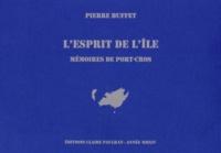 Pierre Buffet - L'esprit de l'île - Mémoires de Port-Cros.