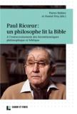 Pierre Buhler et Daniel Frey - Paul Ricoeur un philosophe lit la Bible - A l'entrecroisement des herméneutiques philosophiques et biblique.