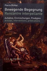 Pierre Bühler - Rencontre interpellante - Articles, interventions, prédications.