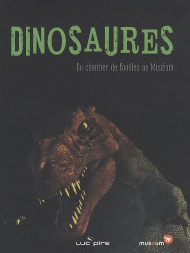 Pierre Bultynck et Mietje Germonpré - Dinosaures - Du chantier de fouilles au Muséum.