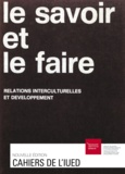 Pierre Bungener - Le savoir et le faire - Relations interculturelles et développement.