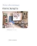 Pierre Buraglio - Notes discontinues - Ecrits 2005-2017, avec des textes retrouvés, moins ceux momentanément égarés.