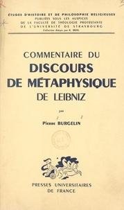 Pierre Burgelin et  Faculté de théologie protestan - Commentaire du Discours de Métaphysique, de Leibniz.