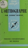 Pierre Burney et Paul Angoulvent - L'orthographe.
