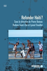 Pierre Buteau et Rodney Saint-Eloi - Refonder Haïti?.