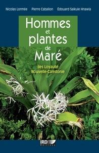 Pierre Cabalion et Nicolas Lormée - Hommes et plantes de Maré - Iles Loyauté, Nouvelle-Calédonie.