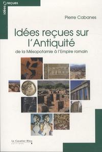 Idées reçues sur lAntiquité - De la Mésopotamie à lEmpire romain.pdf
