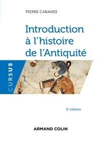 Pierre Cabanes - Introduction à l'histoire de l'Antiquité.