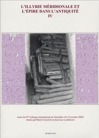 Pierre Cabanes et Jean-Luc Lamboley - L'Illyrie méridionale et l'Epire dans l'Antiquité - Volume 4, Actes du IVe colloque international de Grenoble (10-12 octobre 2002).