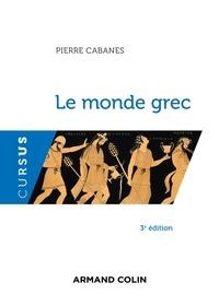 Pierre Cabanes - Le monde grec - 3e éd..