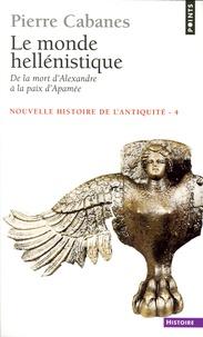 Pierre Cabanes - Nouvelle histoire de l'Antiquité - Tome 4, Le monde hellénistique, de la mort d'Alexandre à la paix d'Apamée.