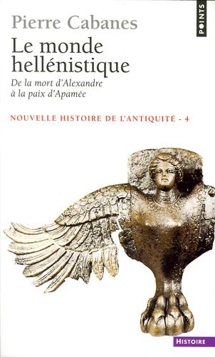 Nouvelle histoire de l'Antiquité. Tome 4, Le monde hellénistique, de la mort d'Alexandre à la paix d'Apamée