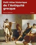 Pierre Cabanes - Petit atlas historique de l'Antiquité grecque.
